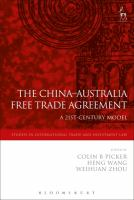 new book, title: The China-Australia free trade agreement [electronic resource] : a 21st-century model / edited by Colin B. Picker, Heng Wang, and Weihuan Zhou.