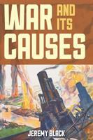 new book, title: War and its causes / Jeremy Black.
