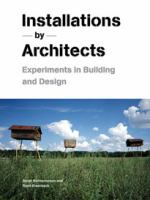 new book, title: Installations by architects [electronic resource] : experiments in building and design / Sarah Bonnemaison and Ronit Eisenbach.