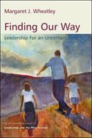 new book, title: Finding Our Way [electronic resource]: Leadership for an Uncertain Time