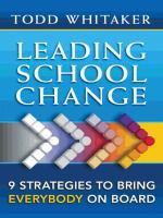 new book, title: Leading school change [electronic resource] : nine strategies to bring everybody on board / Todd Whitaker.