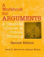 new book, title: A workbook for arguments [electronic resource] : a complete course in critical thinking / David R. Morrow & Anthony Weston ; cover design by Deborah Wilkes ; interior design by Elizabeth L. Wilson.