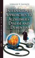 new book, title: International approaches to Alzheimer's disease and dementia [electronic resource] / Lorraine N. Salomon, editor.