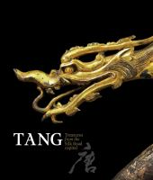 new book, title: Tang : treasures from the Silk Road capital / edited by Cao Yin ; with essays by Cao Yin, Edmund Capon, Qi Donfang, Jessica Rawson and Zhang Jianlin.