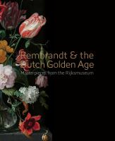 new book, title: Rembrandt & the Dutch golden age : masterpieces from the Rijksmuseum / Gerdien Wuestman.