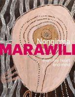 new book, title: Nongirrna Marawili : from my heart and mind / edited by Cara Pinchbeck with Djambawa Marawili, Kade McDonald and Henry F Skerritt.