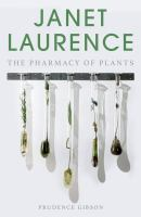 new book, title: Janet Laurence : the pharmacy of plants / Prudence Gibson.