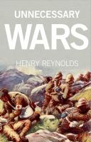 new book, title: Unnecessary wars [electronic resource] / Henry Reynolds.