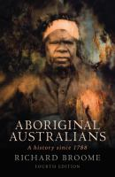 new book, title: Aboriginal Australians [electronic resource] : a history since 1788 / Richard Broome.