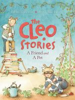 new book, title: The Cleo stories : a friend; and a pet / Libby Gleeson, Freya Blackwood.