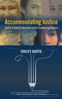 new book, title: Accommodating justice : victim impact statements in the sentencing process / Tracey Booth.