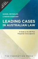 new book, title: Leading cases in Australian law : a guide to the 200 most frequently cited judgments / Daniel Reynolds, Lyndon Goddard ; foreword by Chief Justice Robert French AC.
