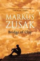 new book, title: Bridge of clay / Markus Zusak.