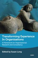new book, title: The Transforming Experience Framework [electronic resource]: A Framework for Organisational Research and Consultancy