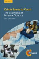 new book, title: Crime scene to court : the essentials of forensic science / edited by Peter C. White.