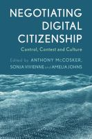 new book, title: Negotiating Digital Citizenship [electronic resource] : Control, Contest and Culture.