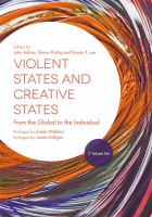 new book, title: Violent States and Creative States [electronic resource]: From the Global to the Individual 2 Volume Set