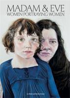 new book, title: Madam & Eve : women portraying women / Liz Rideal and Kathleen Soriano.