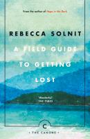 new book, title: A field guide to getting lost / Rebecca Solnit.
