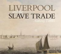 new book, title: Liverpool and the slave trade / Anthony Tibbles.