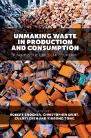 new book, title: Unmaking Waste in Production and Consumption [electronic resource] / Crocker, Robert ... [et. al.].