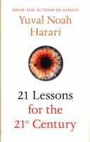 new book, title: 21 lessons for the 21st century / Yuval Noah Harari.