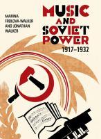 new book, title: Music and Soviet power [electronic resource] : 1917-1932 / Marina Frolova-Walker & Jonathan Walker.