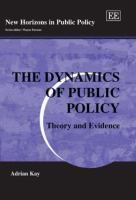 new book, title: The dynamics of public policy [electronic resource] : theory and evidence / Adrian Kay.