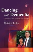 new book, title: Dancing with Dementia [electronic resource]: My Story of Living Positively with Dementia