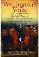 new book, title: Wellington's voice [electronic resource] : the candid letters of Lieutenant Colonel John Fremantle, Coldstream Guards, 1808-1837 / edited by Gareth Glover ; foreword by Charles Fremantle.