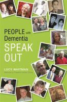 new book, title: People with dementia speak out [electronic resource] / edited by Lucy Whitman ; foreword by Graham Stokes.