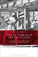 new book, title: The law emprynted and Englysshed : the printing press as an agent of change in law and legal culture 1475-1642 / David J. Harvey.