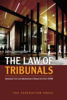new book, title: The law of tribunals : and Annotated Civil and Administrative Tribunal Act 2013 (NSW) / John Levingston ; foreword by The Hon Justice Robertson Wright.