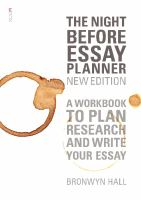 new book, title: The night before essay planner : a workbook to plan, research and write your next essay / Bronwyn Hall.