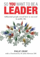 new book, title: So you want to be a leader / Philip Crisp [editor].