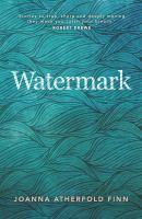 new book, title: Watermark / Joanna Atherfold Finn.