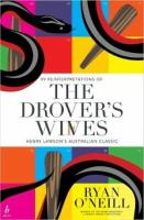 new book, title: 99 reinterpretations of The drover's wives : Henry Lawson's Australian classic / Ryan O'Neill.