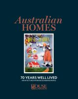 new book, title: Australian homes : 70 years well lived : architecture, interiors, gardens, people. / Australian House & Garden.