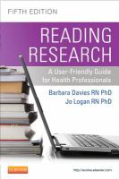 new book, title: Reading research [electronic resource] : a user-friendly guide for health professionals / Barbara Davies, RN, PhD, Professor, School of Nursing, Faculty of Health Sciences, University of Ottawa, Jo Logan, BScN, PhD, Adjunct Professor, School of Nursing, Faculty of Health Sciences, University of Ottawa.