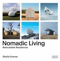 new book, title: Nomadic living : relocatable residences / editor, Sibylle Kramer.