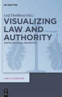 new book, title: Visualizing law and authority [electronic resource] : essays on legal aesthetics / edited by Leif Dahlberg.
