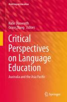 new book, title: Critical Perspectives on Language Education [electronic resource] : Australia and the Asia Pacific / edited by Katie Dunworth, Grace Zhang.