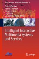 new book, title: Intelligent Interactive Multimedia Systems and Services [electronic resource] / edited by Ernesto Damiani, Robert J. Howlett, Lakhmi C. Jain, Luigi Gallo, Giuseppe De Pietro.