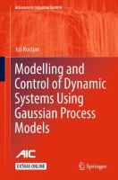 new book, title: Modelling and Control of Dynamic Systems Using Gaussian Process Models [electronic resource] / by Juš Kocijan.