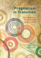 new book, title: Pragmatism in Transition [electronic resource]: Contemporary Perspectives on C. I. Lewis