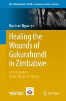 new book, title: Healing the Wounds of Gukurahundi in Zimbabwe [electronic resource] : A Participatory Action Research Project / by Dumisani Ngwenya.