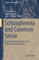 new book, title: Schizophrenia and Common Sense [electronic resource] / Hipólito ... [et. al.].