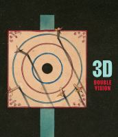 new book, title: 3D : double vision / Britt Salvesen ; with curatorial assistance by Nicholas Barlow ; with contributions by Thomas F. Banchoff, Eric Drysdale, Erkki Huhtamo, Zach Rottman, and Gloria Sutton.