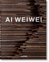 new book, title: Ai Weiwei / edited by Hans Werner Holzwarth ; with texts by Roger M. Buergel [and 4 others].
