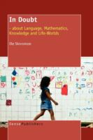 new book, title: In doubt : about language, mathematics, knowledge and life-worlds / Ole Skovsmose.